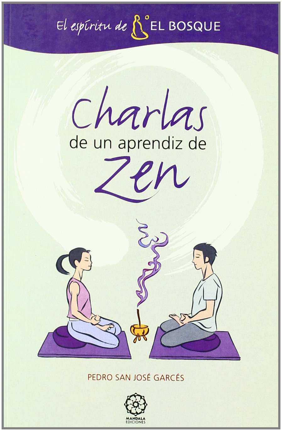 Charlas de un aprendiz zen: Pedro San José Garcés ...