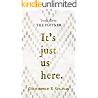 The Partner (It's Just Us Here Book 3)