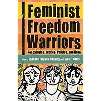 Feminist Freedom Warriors: Genealogies, Justice, Politics, and Hope