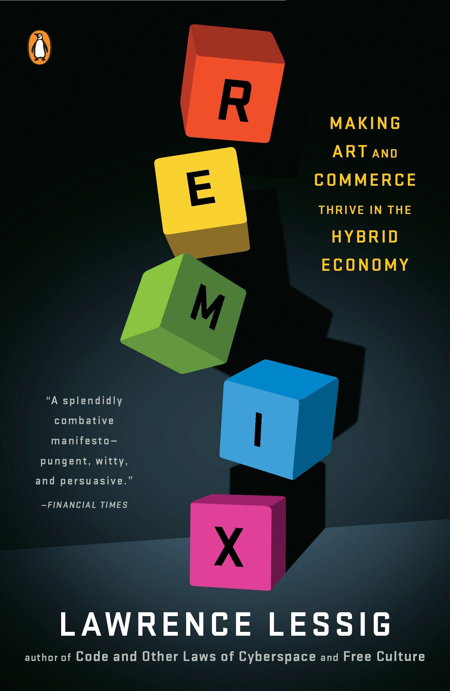 Remix: Making Art and Commerce Thrive in the Hybrid Economy: Lessig,  Lawrence: 9780143116134: Amazon.com: Books