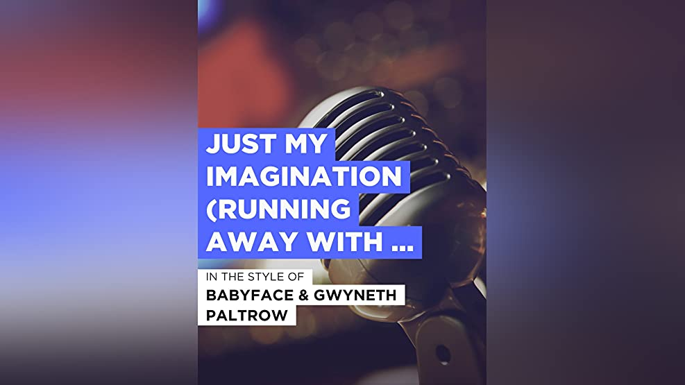 Just My Imagination (Running Away With Me) (Duet)