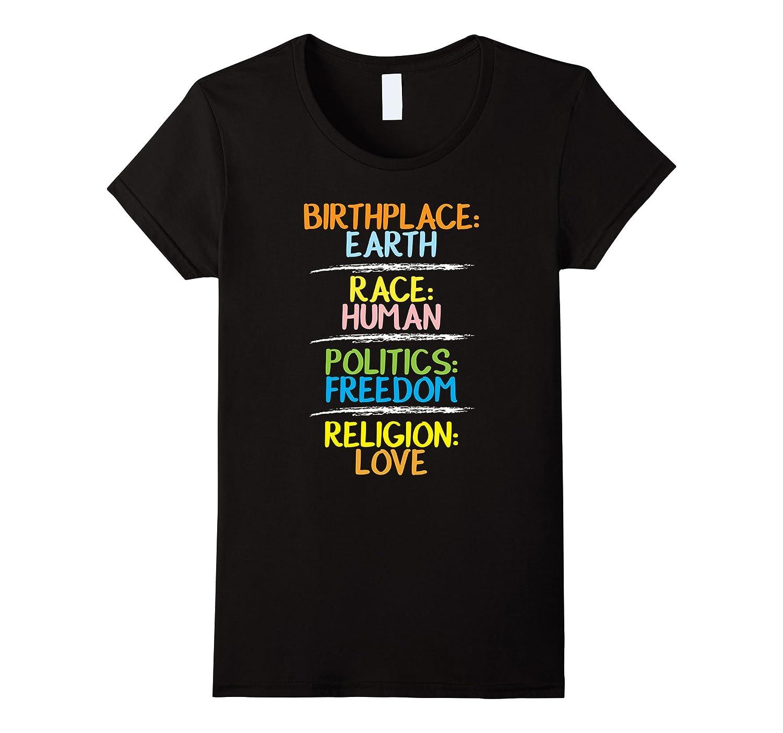 Birthplace Earth Race Human Politics Freedom T Shirt Trend