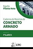 Caderno de Receitas de Concreto Armado - Vol. 2 - Pilares