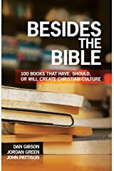 Besides the Bible: 100 Books that Have, Should, or Will Create Christian Culture Paperback