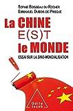 La Chine e(s)t le monde