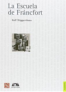 La Escuela de Francfort=Frankfurt School (Seccion de Obras de Filosofia) (Spanish