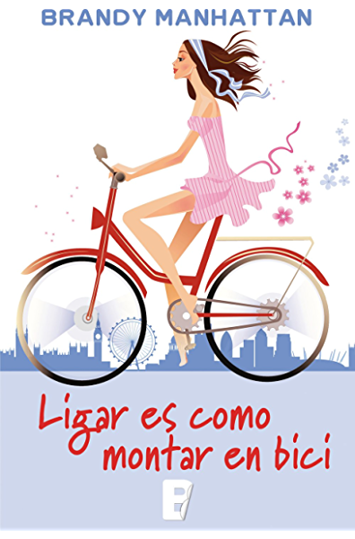 Ligar es como montar en bici eBook: Manhattan, Brandy: Amazon.es: Tienda Kindle