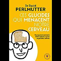 Ces glucides qui menacent notre  cerveau (Poche-Santé) (French Edition)