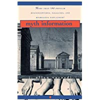 Myth Information: More Than 590 Popular Misconceptions, Fallacies, and Misbeliefs Explained!