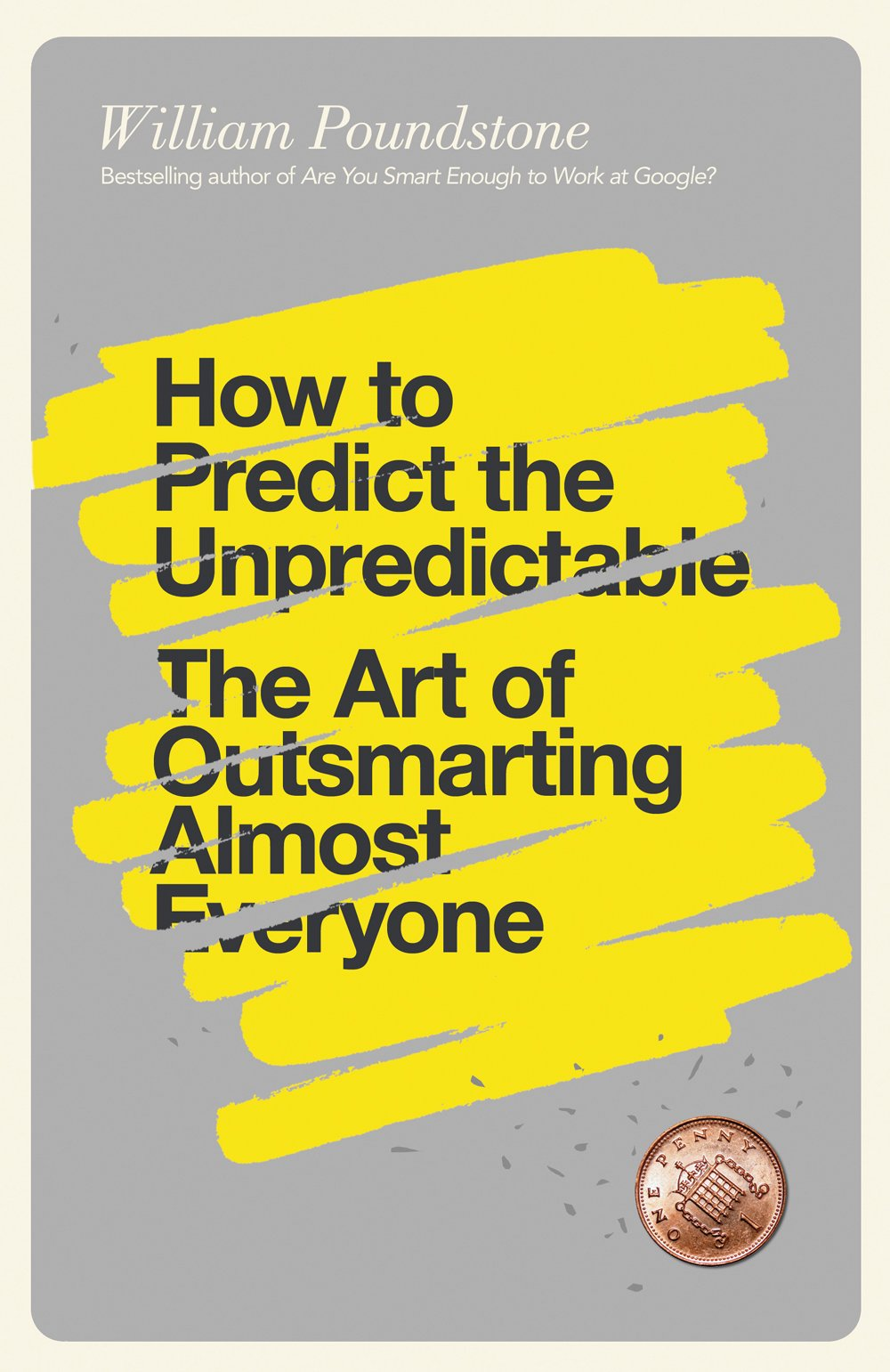 Download How to Predict the Unpredictable: The Art of Outsmarting Almost Everyone PDF