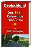 Der Shell Reiseatlas Deutschland, benachbarte Reiseländer 2013/2014 1:300 000