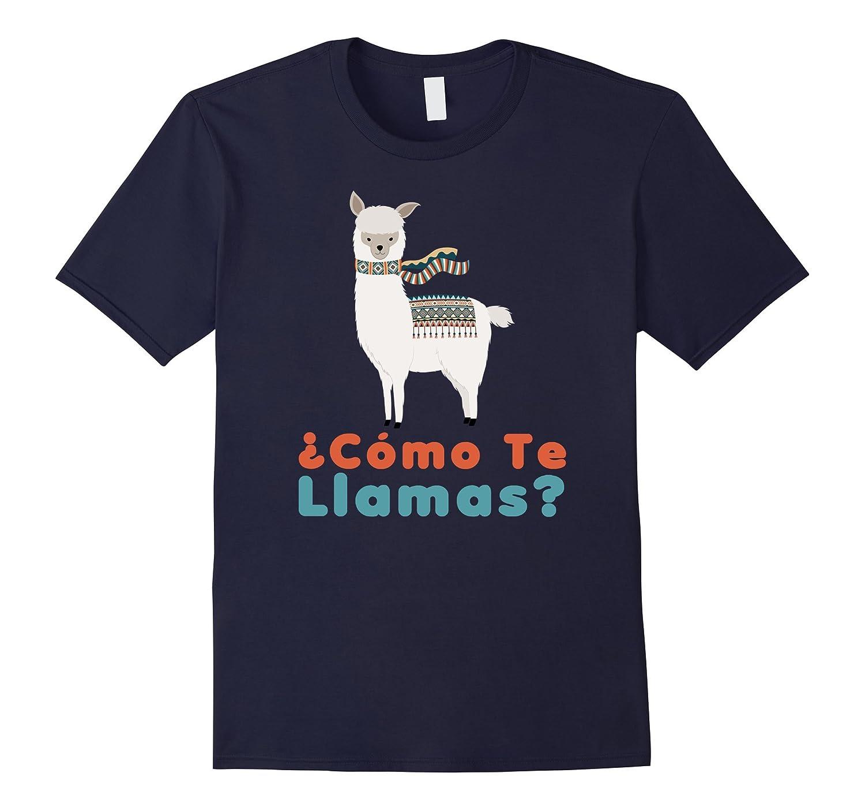 Como Te Llamas Funny Llama Spanish Word Humor tshirt-TJ
