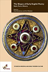 The Shapes of Early English Poetry: Style, Form, History (Studies in Medieval and Early Modern Culture Book 64) Kindle Edition