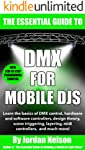 DMX For Mobile DJs: The Essential Guide (Second Edition) (English Edition)