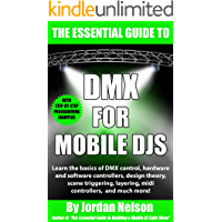 DMX For Mobile DJs: The Essential Guide (Second Edition)