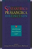 Svatantrika-Prasangika Distinction: What Difference Does a Difference Make? (Studies in Indian and Tibetan Buddhism Book…