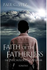 Faith of the Fatherless: The Psychology of Atheism Kindle Edition