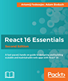 React 16 Essentials - Second Edition: A fast-paced, hands-on guide to designing and building scalable and maintainable web apps with React 16 (English Edition)