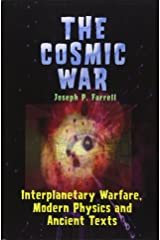 Cosmic War: Interplanetary Warfare, Modern Physics, and Ancient Texts: A Study in Non-Catastrophist Interpretations of Ancient Legends Paperback