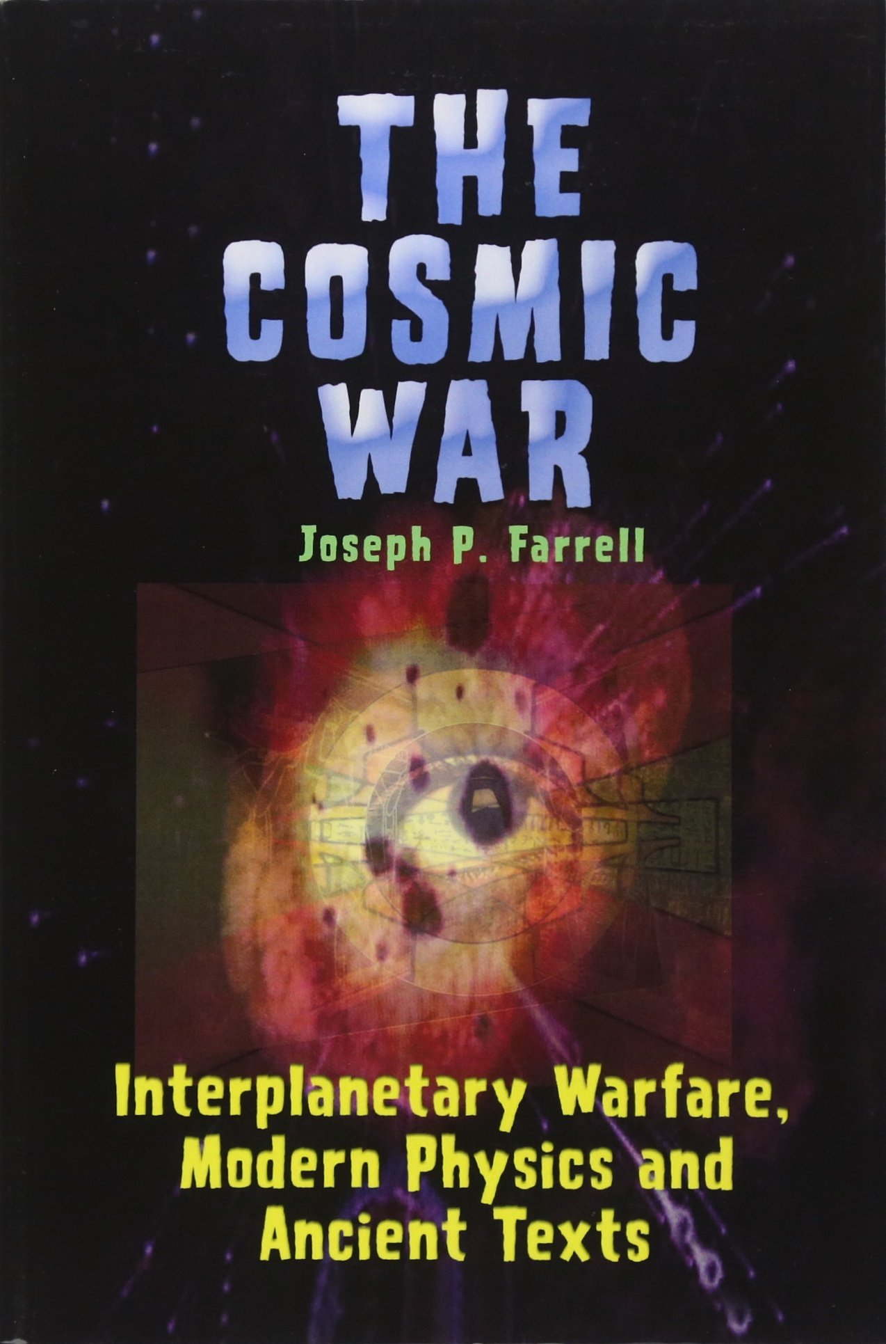 Read Online Cosmic War: Interplanetary Warfare, Modern Physics, and Ancient Texts: A Study in Non-Catastrophist Interpretations of Ancient Legends pdf
