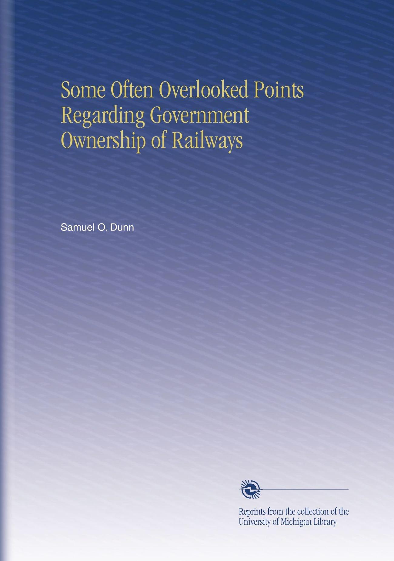 Some Often Overlooked Points Regarding Government Ownership of Railways pdf epub