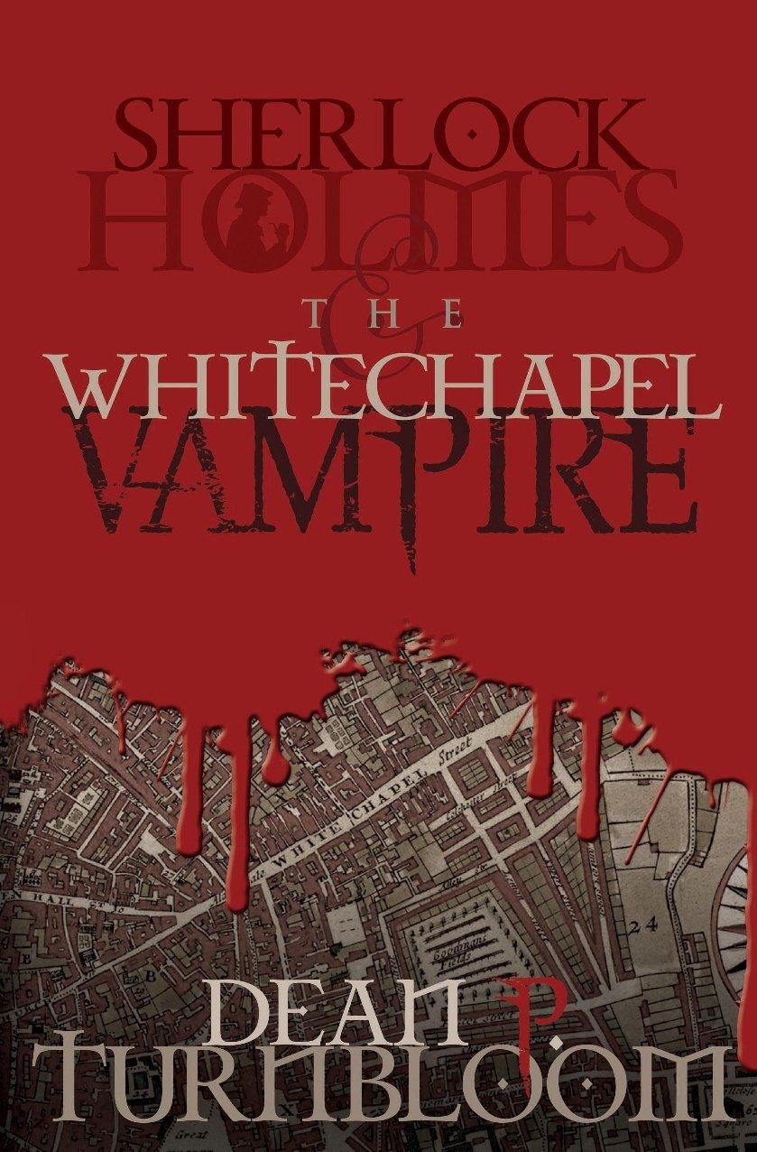 Read Online Sherlock Holmes and the Whitechapel Vampire pdf epub