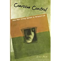 Coercive Control: The Entrapment of Women in Personal Life
