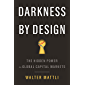 Darkness by Design: The Hidden Power in Global Capital Markets (English Edition)