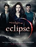 The Twilight Saga Eclipse: The Official Illustrated Movie Companion (The Twilight Saga: Official Illustrated Movie Companions)