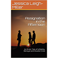 Assignation in the Afternoon: An Erotic Tale of Infidelity, Betrayal and Double Cross (Anna Book 1) (English Edition)