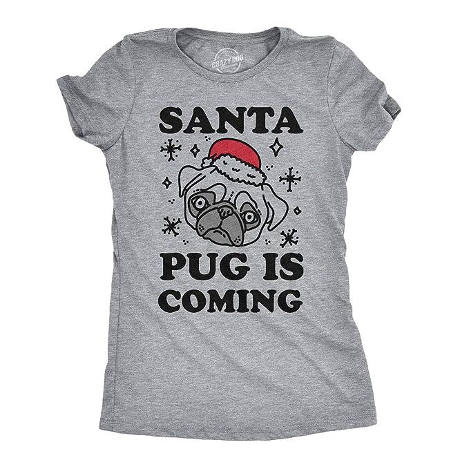 Dog Santa Pug Coming Is Crazy Hat Funny Tshirts Womens rxCWQdeBo