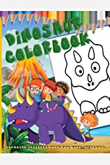 Dinosaur Colorbook - Coloring Activity Book for Kids Ages 2 to 4: for toddlers too (boys and girls) Paperback