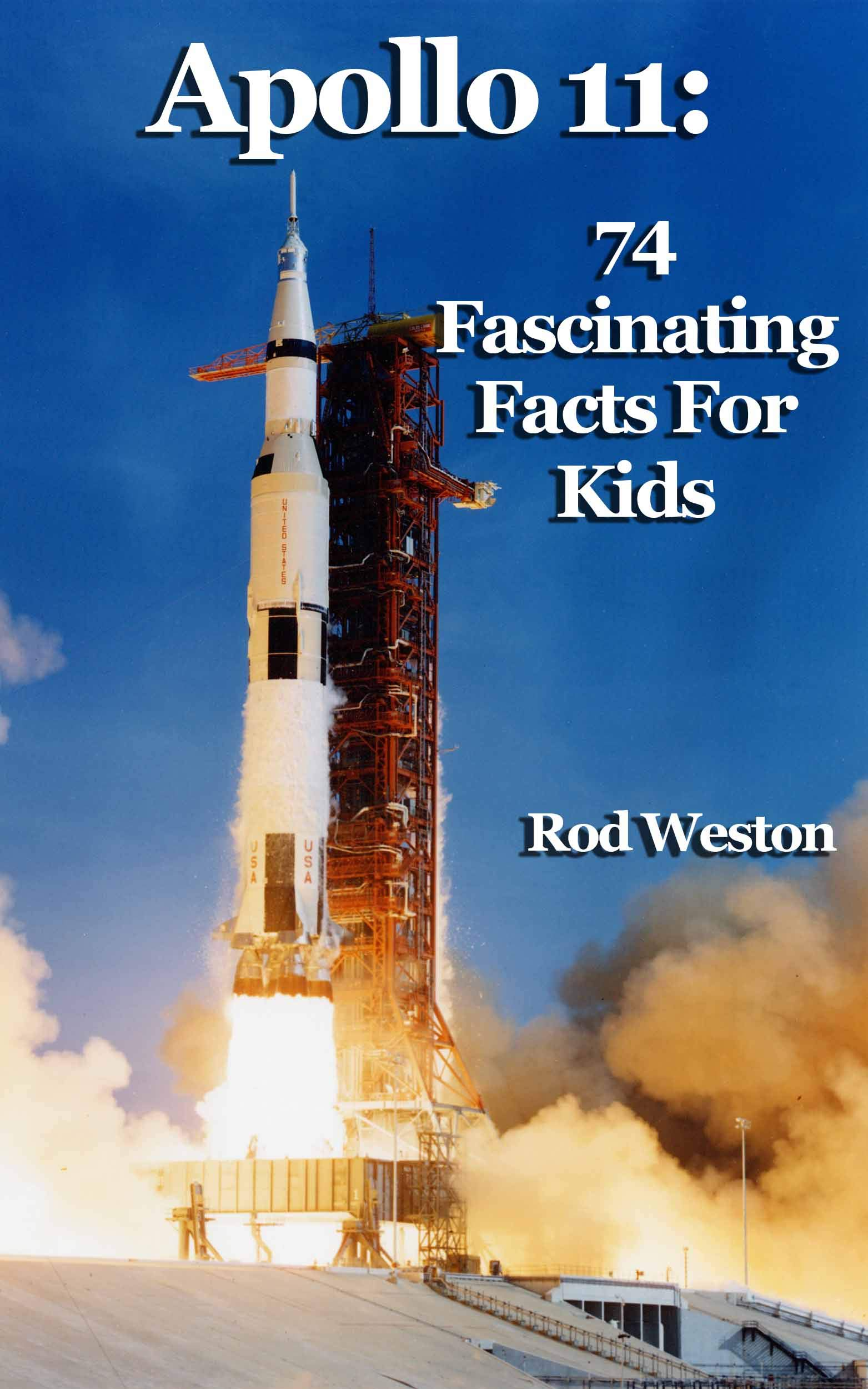 Apollo 11: 74 Fascinating Facts For Kids: The First Moon Landing (English Edition)