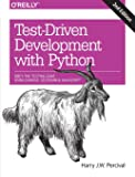Test-Driven Development with Python 2e: Obey the Testing Goat: Using Django, Selenium, and JavaScript
