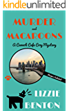 Murder and Macaroons: A Cannoli Cafe Cozy Mystery (Cannoli Cafe Mystery Series Book 1)