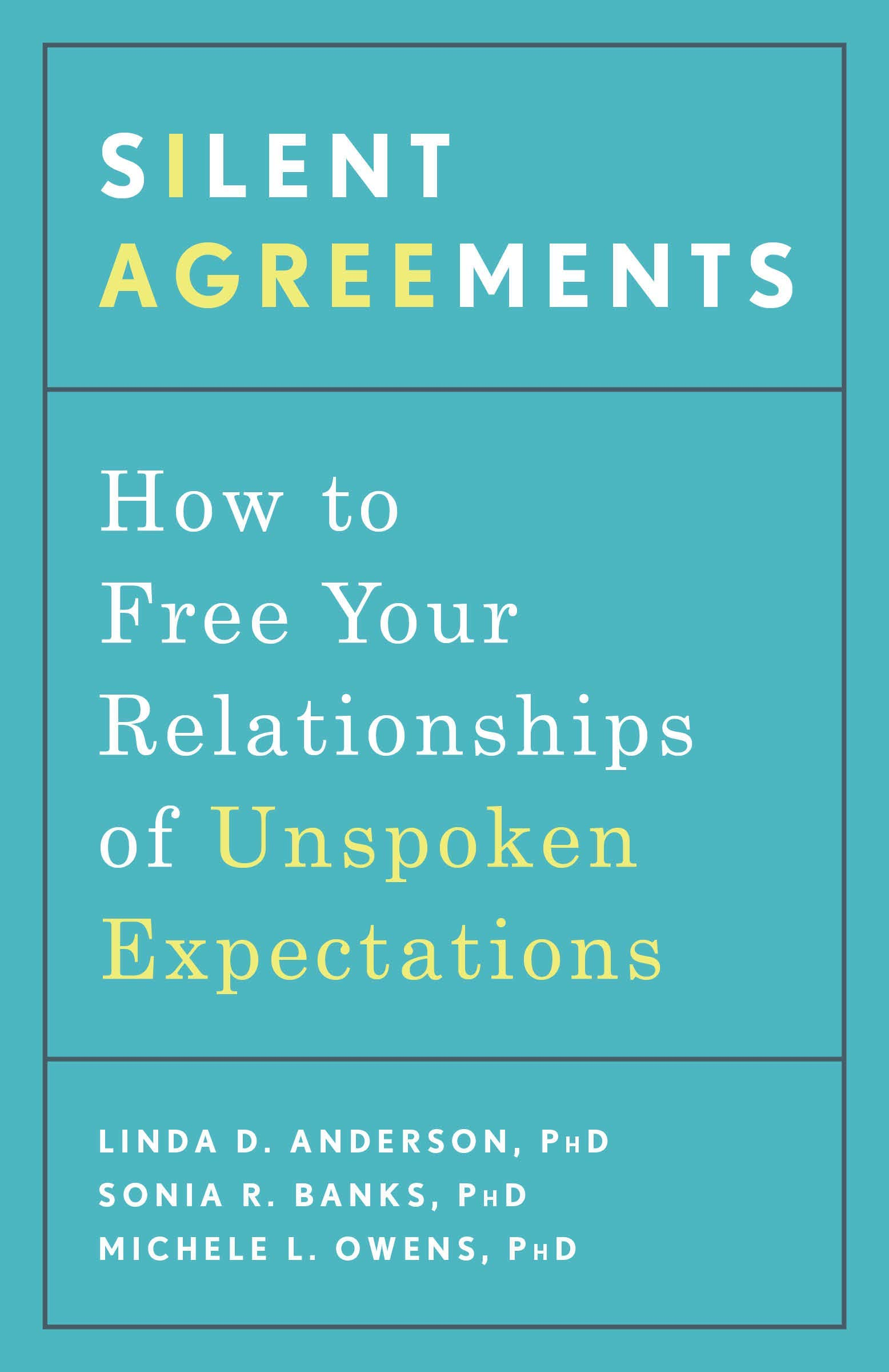 0844adf3c3 Silent Agreements  How to Free Your Relationships of Unspoken Expectations   Linda D. Anderson PhD