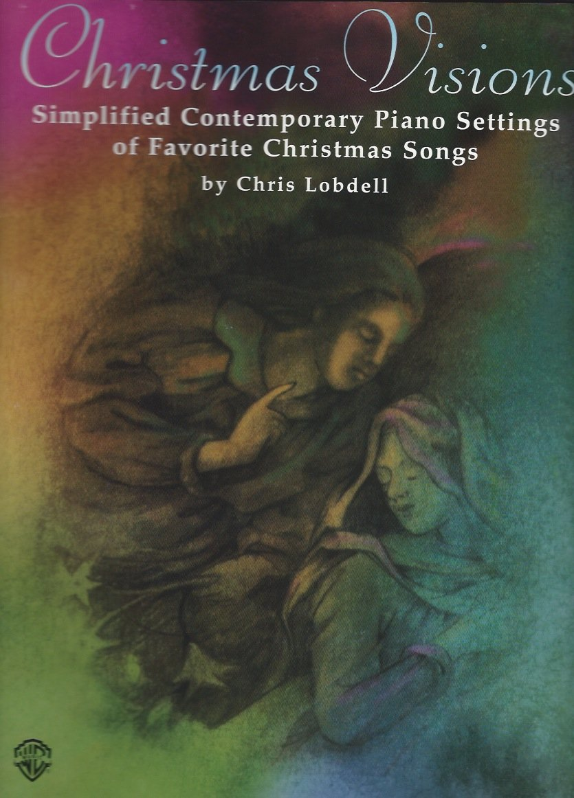 Christmas Visions: Simplified Contemporary Piano Settings of Favorite Christmas Songs (New Age Series)