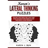 Karen's Lateral Thinking Puzzles: The Next Level Riddle And Logic Game Book For Adults Who Wants To Give Their Brain A Good W