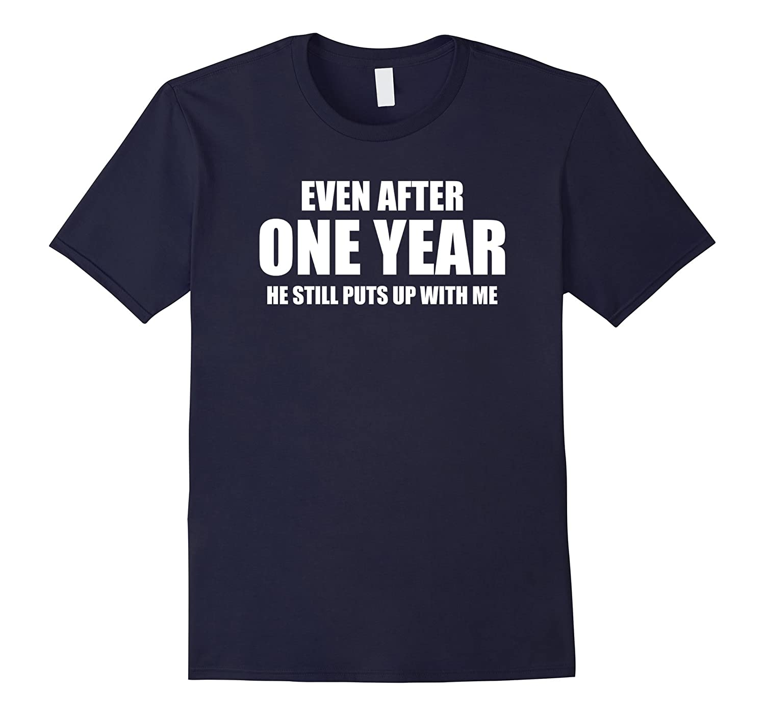 1 Year Anniversary Shirt | Funny Relationship Gifts for Her-4LVS