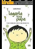 Lagarta Vira Pupa: A vida e os aprendizados ao lado de um lindo garotinho autista.