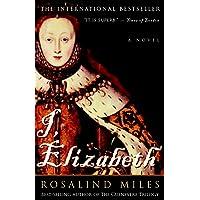 I, Elizabeth: A Novel