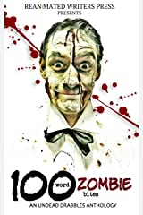 100 Word Zombie Bites: An Undead Drabbles Anthology Paperback