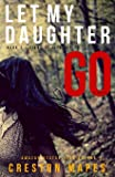 Let My Daughter Go (Signs of Life Series)