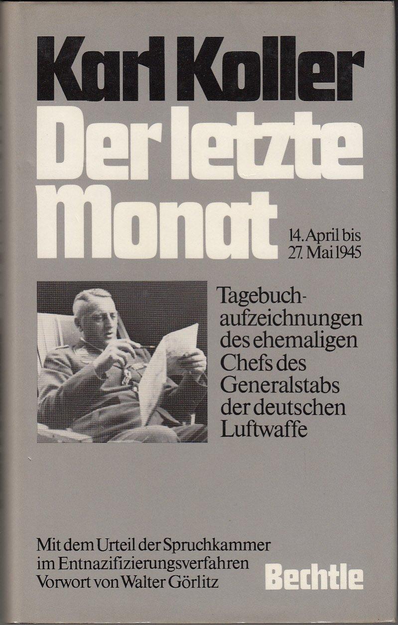 der-letzte-monat-14-april-bis-27-mai-1945-tagebuchaufzeichnungen-des-ehemaligen-chefs-des-generalstabs-der-deutschen-luftwaffe