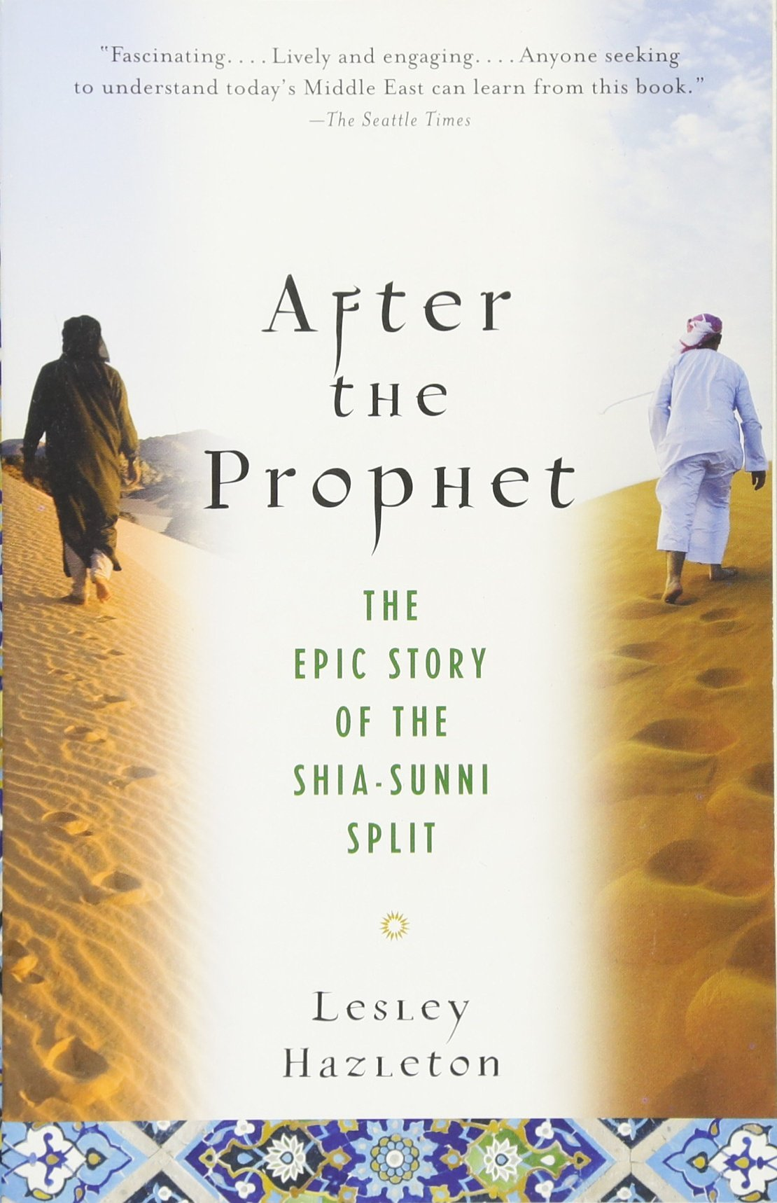 After The Prophet: The Epic Story Of The Shiasunni Split In Islam: Lesley  Hazleton: 8601300245027: Amazon: Books