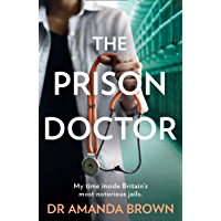 The Prison Doctor: My time inside Britain's most notorious jails