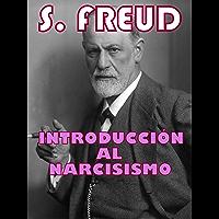INTRODUCCIÓN AL NARCISISMO: de SIGMUND FREUD (Spanish Edition)