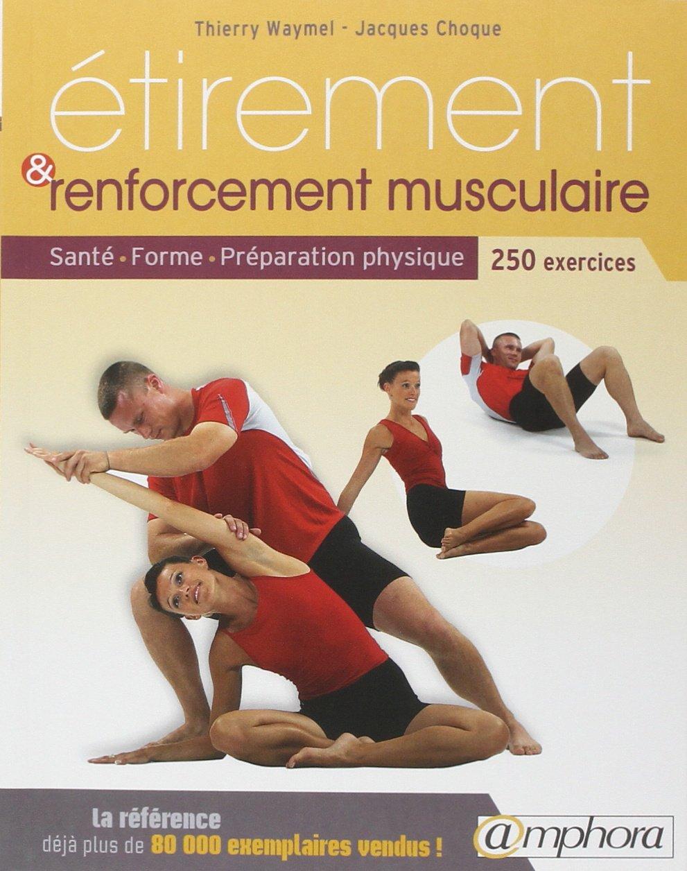 Etirement et renforcement musculaire - 250 exercices d'étirement et de renforce