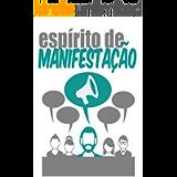 espírito de manifestação: : o guia final para efetivamente manifestar (Portuguese Edition)