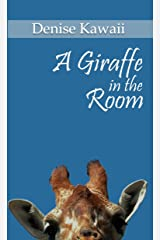 A Giraffe in the Room Kindle Edition